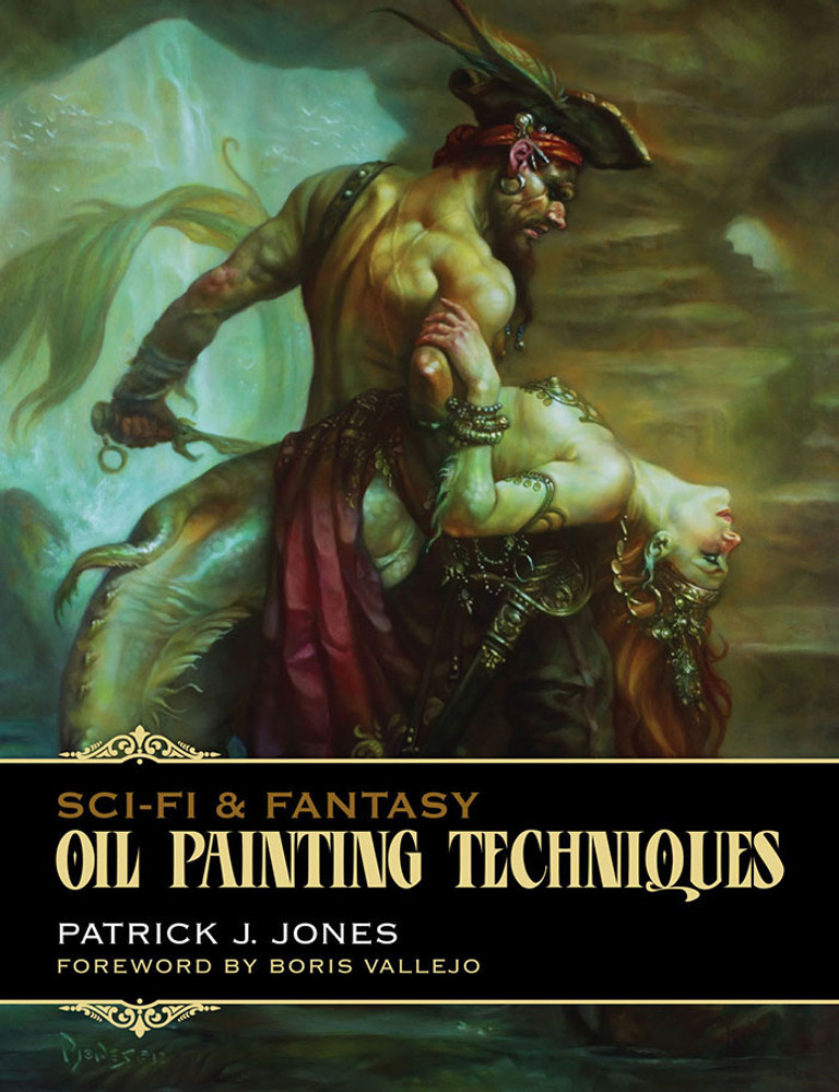 Sci and Fantasy Oil Painting Techniques by Patrick J. Jones. Fantasy Artbook by Korero Press.