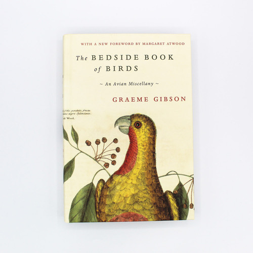 The Bedside Book of Birds: An Avian Miscellany by Graeme Gibson
