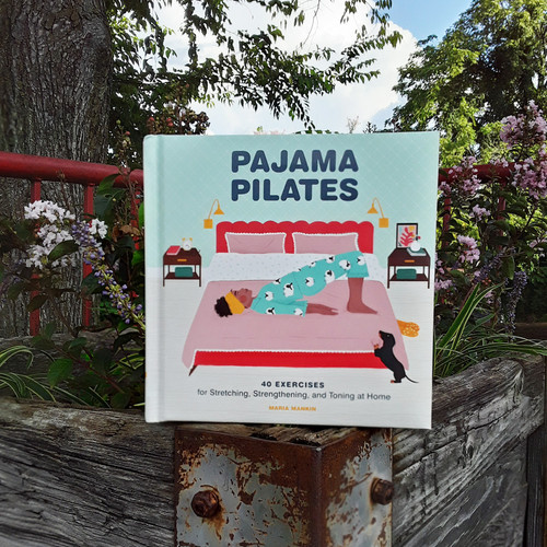 Pajama Pilates: 40 Exercises for Stretching Strengthening, and Toning at Home