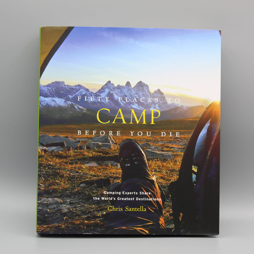 Fifty Places to Camp Before You Die Book