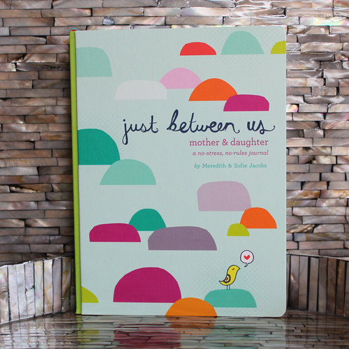 Just Between Us: A Mother and Daughter Journal