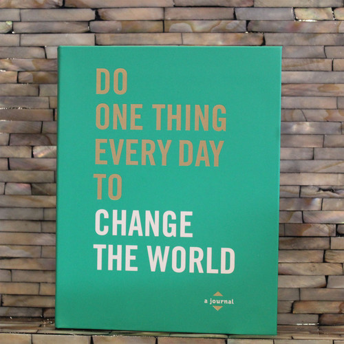 Do One Thing Every Day To Change The World Journal
