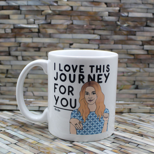 "Schitt's Creek Mug - ""I Love This Journey For You"""