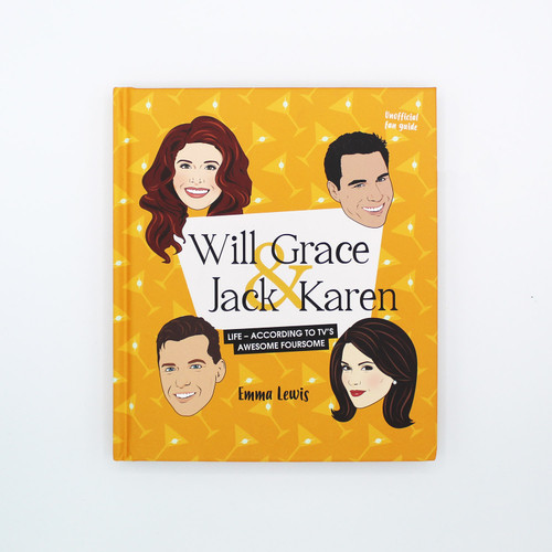 Will & Grace & Jack & Karen: Life According to TV's Awesome Foursome - Unofficial Fan Guide