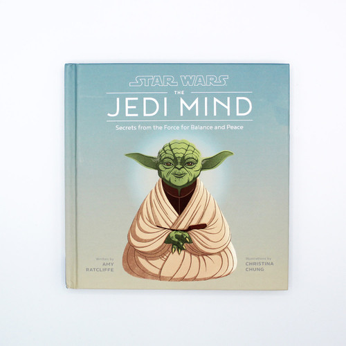 Star Wars The Jedi Mind: Secrets from the Force for Balance and Peace