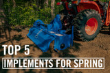 Top Five Tractor Implements for Spring Projects!