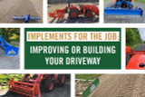 Implements for the Job: Improving or Building Your Driveway