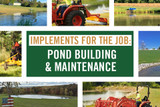 Implements for The Job: Pond Building & Maintenance