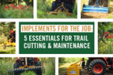 Implements for The Job: 5 Essentials for Trail Cutting & Maintenance