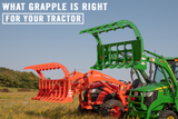 What Grapple is Right for Your Tractor?