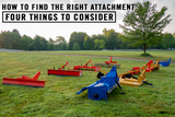 How to Find the Right Attachment - Four Things to Consider