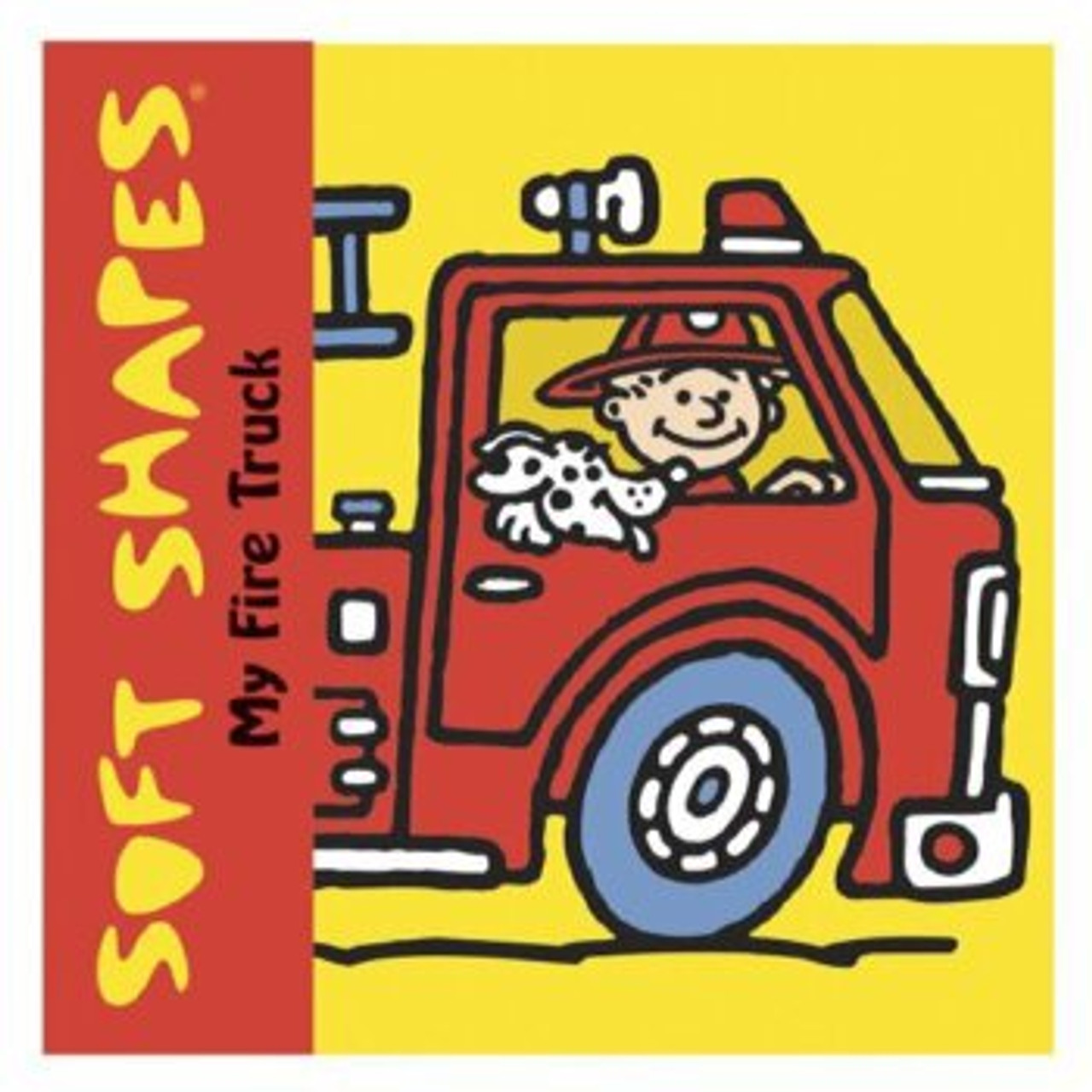 MY FIRE TRUCK: SOFT SHAPES