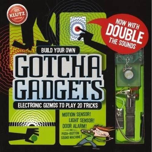 BUILD YOUR OWN GOTCHA GADGETS