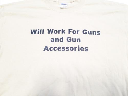 """T-Shirt """"Will work for guns and gun accessories"""""""