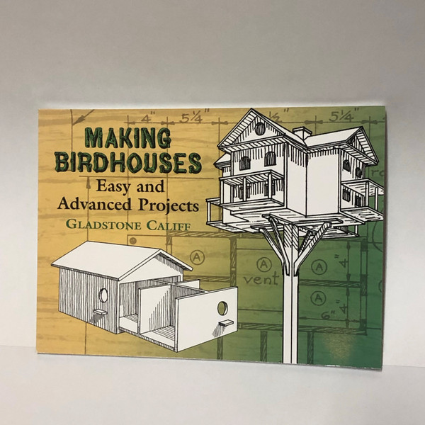 MAKING BIRDHOUSES EASY & ADVANCED PROJECTS