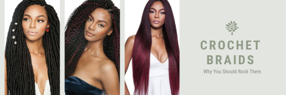 Crochet Braids, Why You Should Rock Them