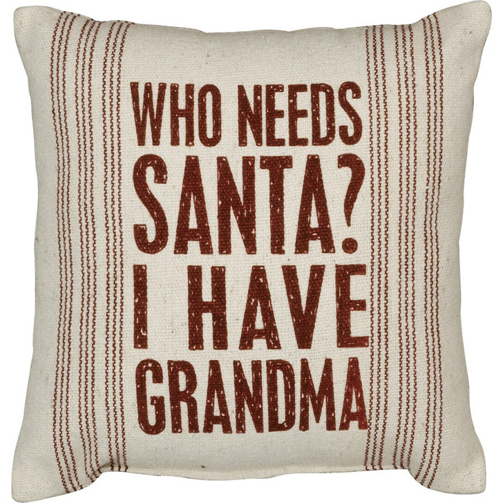 "Primitives By Kathy 10"" Who Needs Santa Christmas Pillow 22424"