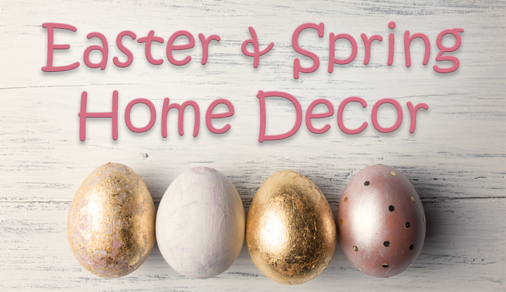 Easter & Spring Decor