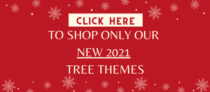 to-shop-only-our-new-2021-tree-themes.png