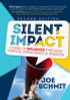 Silent Impact: Second Edition: Stories of Influence Through Purpose, Persistence & Passion