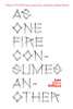 As One Fire Consumes Another