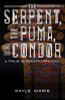 The Serpent, The Puma, and The Condor: A Tale of Machu Picchu (HC)