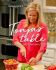 Tonja's Table: Menus and Recipes for Every Occasion