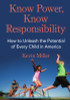 Know Power, Know Responsibility: How to Unleash the Potential of Every Child in America