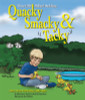 Quacky, Smacky & Tacky: A Story About a Boy Raising 3 Baby Ducks