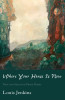 Where Your House Is Now: New and Selected Prose Poems