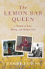 The Lemon Bar Queen:A Memoir of Love, Baking, and Memory Loss
