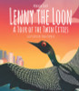 Lenny the Loon: A Tour of the Twin Cities