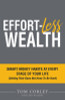 Effort-Less Wealth: Smart Money Habits At Every Stage of Your Life