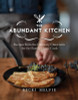 The Abundant Kitchen: Recipes from the Culinary Classroom for the Family Home Cook