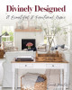 Divinely Designed: A Beautiful & Functional Home