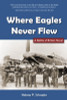 Where Eagles Never Flew:  A Battle of Britain Novel