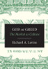 God or Greed: The Market as Culture