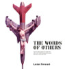 The Words of Others (Palabras ajenas): Conversations between God and a few men and between a few men and a few men and God