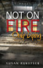 Not On Fire, Only Dying