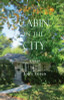 Cabin in the City: Essays