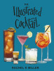 The Illustrated Cocktail:The Art of Mixology