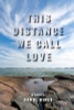 This Distance We Call Love