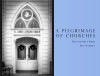 A Pilgrimage of Churches