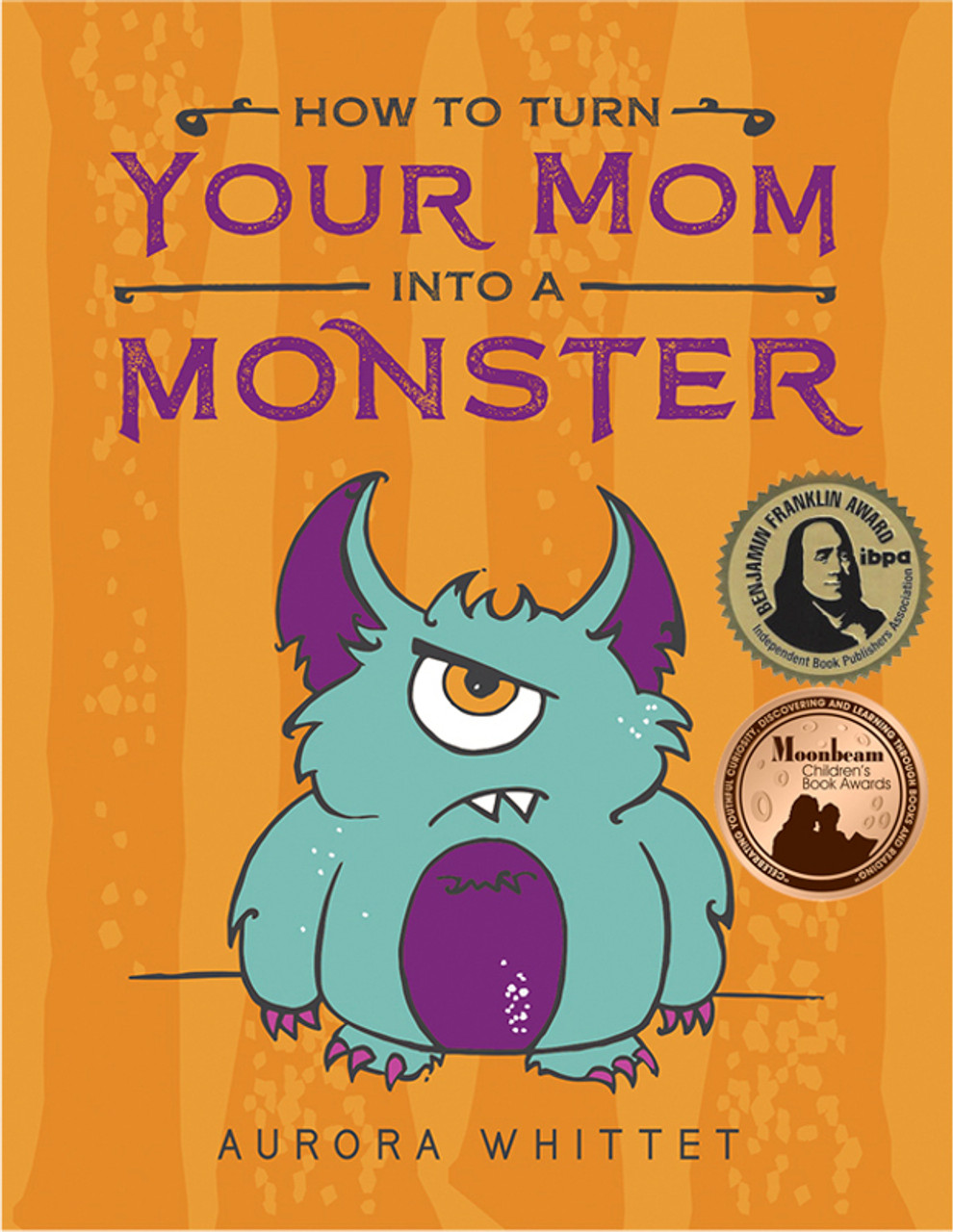 How to Turn Your Mom into a Monster