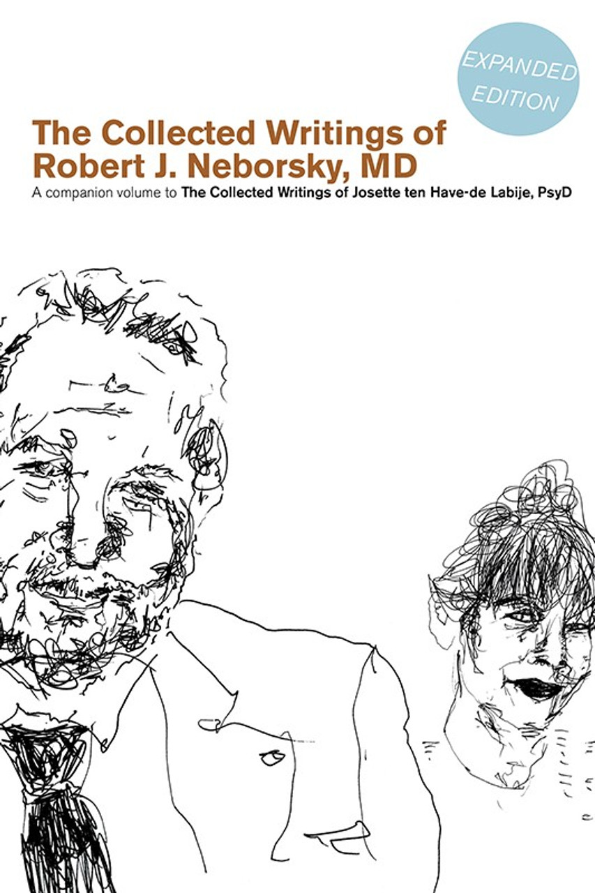 The Collected Writings of Robert J. Neborsky  MD  Expanded Edition