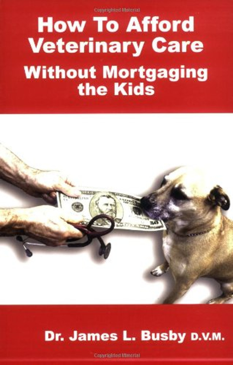 How to Afford Veterinary Care without Mortgaging the Kids