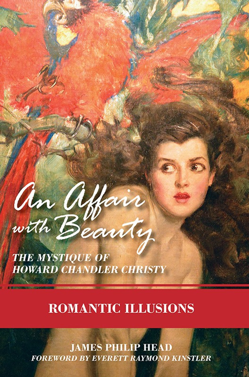 An Affair with Beauty—The Mystique of Howard Chandler Christy: Romantic Illusions