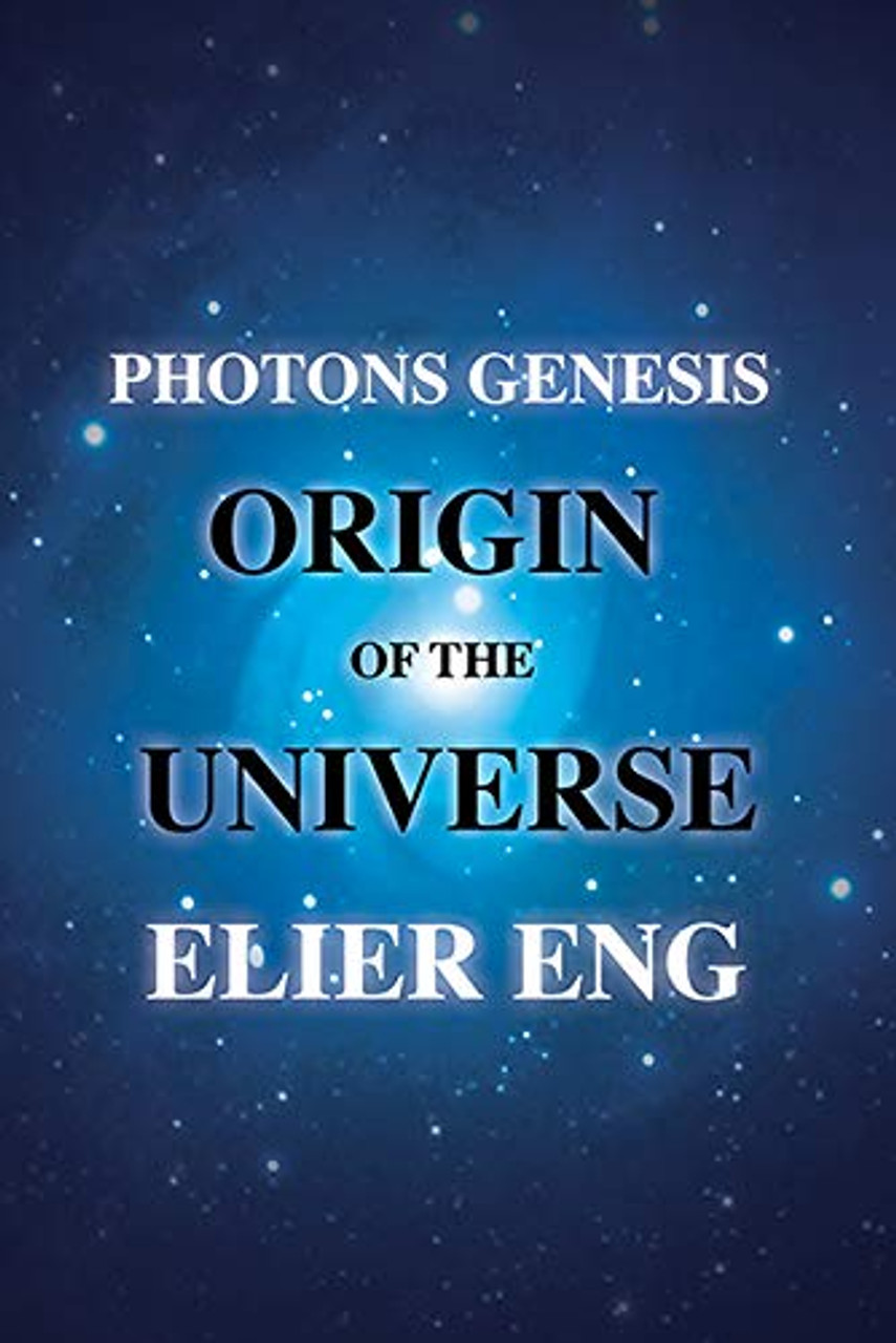 Photons Genesis Origin of the Universe