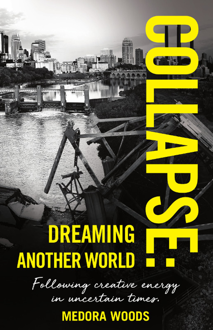 Collapse: Dreaming Another World