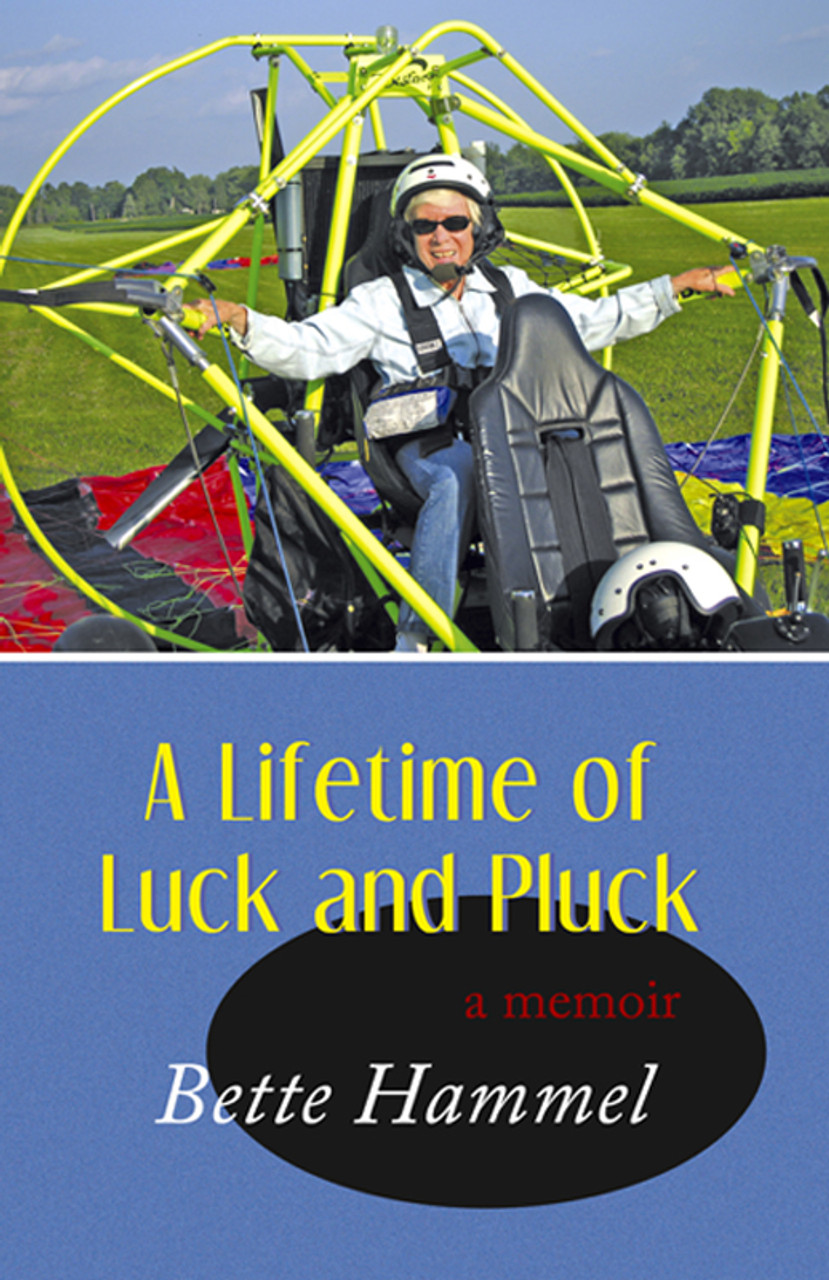 A Lifetime of Luck and Pluck: A Memoir